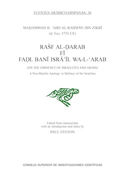 Rasf Al-Darab Fi Fadl Bani Isra 'Il Wa-L'Arab (On the eminence of Israelites and Arabs). A Neo-Muslim Apology in Defense of the Israelites