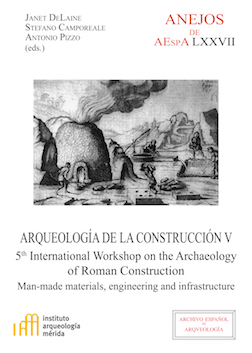 Arqueología de la construcción V. Man-made materials, engineering and infrastructure