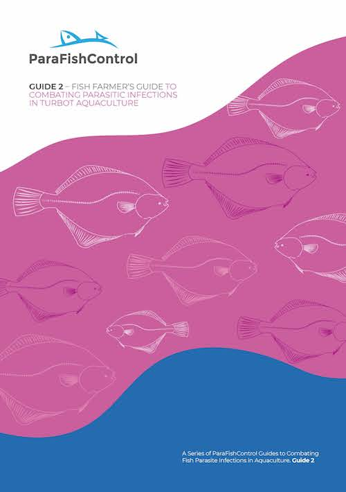 Fish farmer's guide to combating parasitic infections in turbot aquaculture. A series of ParaFishControl guides to combating fish parasite infections in aquaculture. Guide 2