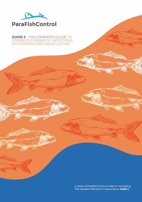 Fish farmer's guide to combating parasitic infections in common carp aquaculture. A series of ParaFishControl guides to combating fish parasite infections in aquaculture. Guide 3