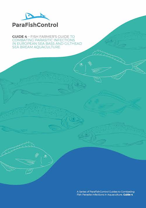 Fish farmer's guide to combating parasitic infections in European sea bass and gilthead sea bream aquaculture. A series of ParaFishControl guides to combating fish parasite infections in aquaculture. Guide 4