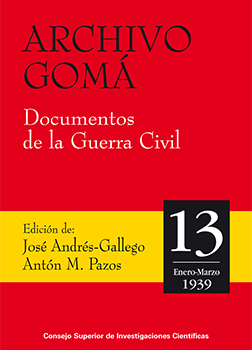 Archivo Gomá: documentos de la Guerra Civil. Vol. 13, enero-marzo de 1939