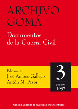 Archivo Gomá: documentos de la Guerra Civil. Vol. 3, febrero de 1937