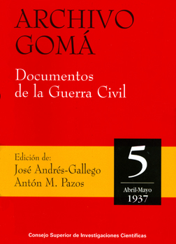 Archivo Gomá: documentos de la Guerra Civil. Vol. 5, abril-mayo de 1937