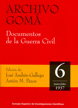 Archivo Gomá: documentos de la Guerra Civil. Vol. 6, junio-julio de 1937