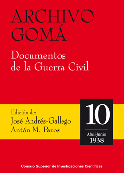 Archivo Gomá: documentos de la Guerra Civil. Vol. 10, abril-junio de 1938