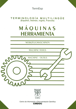 Máquinas herramienta = Werkzeugmaschinen = Machine Tools = Machine-outils: multilingual terminology (Spanish, German, English, French)