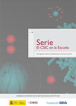 El CSIC en la escuela: investigación sobre la enseñanza de la ciencia en el aula, nº 10