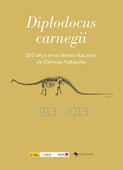 Diplodocus carnegii: 100 years in the National Museum of Natural Sciences, 1913-2013